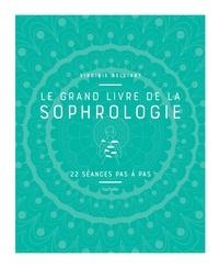 Virginie Belliart - Le grand livre de la Sophrologie - 22 séances pas à pas.