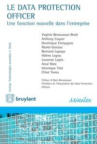 Virginie Bensoussan-Brulé et Anthony Coquer - Le data protection officer - Une fonction nouvelle dans l'entreprise.