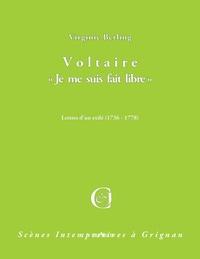 Virginie Berling - Voltaire - Je me suis fait libre.