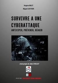Virginie Bilet et Miguel Liottier - Survivre à une cyberattaque - Anticiper, prévenir, réagir.