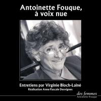 Virginie Bloch-Lainé et Antoinette Fouque - Antoinette Fouque, à voix nue.
