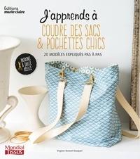 Virginie Bonnet-Bouquet - J'apprends à coudre des sacs & pochettes chics.