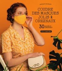 Virginie Bouquet et  Modani Paris - Coudre des masques jolis et originaux.