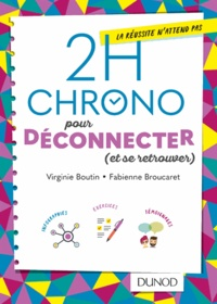 Virginie Boutin et Fabienne Broucaret - 2h Chrono pour déconnecter (et se retrouver).