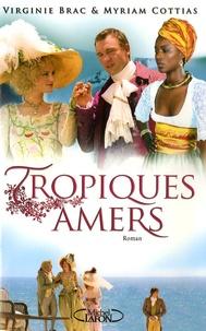 Virginie Brac et Myriam Cottias - Tropiques amers.