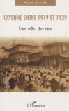 Virginie Brunelot - Cayenne entre 1919 et 1939 - Une ville, des vies.