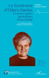 """Virginie Burner-Lehner - Le Syndrome d'Ehlers-Danlos à travers quatre générations d'une famille - """"La Dame en bleu""""."""