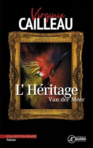 Virginie Cailleau - L'Héritage Van der Meer.