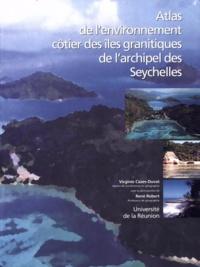 Virginie Cazes-Duvat et R Robert - Atlas de l'environnement côtier des îles granitiques de l'archipel des Seychelles.