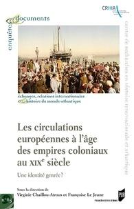 Virginie Chaillou-Atrous et Françoise Le Jeune - Les circulations européennes à l'âge des empires coloniaux au XIXe siècle - Une identité genrée ?.