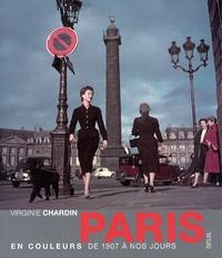 Virginie Chardin - Paris en couleurs de 1907 à nos jours.
