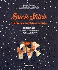 Virginie Chatenet - Brick Stitch - Méthode complète et motifs : 80 tissages de bijoux et d'objets déco en perles Miyuki.