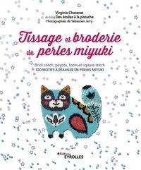 Virginie Chatenet - Tissage et broderie de perles miyuki - Brick stitch, peyote, loom et square stitch - 100 motifs à réaliser en perles Miyuki.
