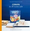 Virginie Cipolla - Coraya les 30 recettes culte.