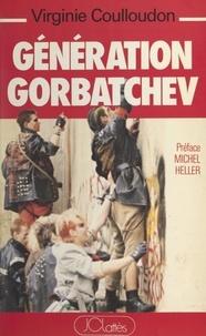 Virginie Coulloudon et Michel Heller - Génération Gorbatchev.