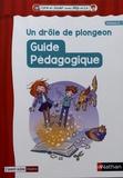 Virginie Coussemacq - Un drôle de plongeon - Guide pédagogique niveau 2.