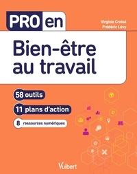 Virginie Croisé et Frédéric Lévy - Pro en bien-être au travail - 58 outils, 11 plans d'action, 8 ressources numériques.