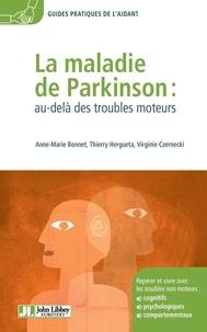 Virginie Czernecki et Anne-Marie Bonnet - La maladie de Parkinson : au-delà des troubles moteurs.