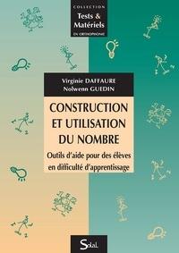 Virginie Daffaure et Nolwenn Guedin - Construction et utilisation du nombre - Outils d'aide pour des élèves en difficulté d'apprentissage.