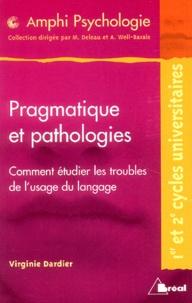 Virginie Dardier - Pragmatique et pathologie - Comment étudier les troubles de l'usage du langage.
