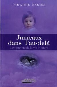 Virginie Daries - Jumeaux dans l'au-delà - Tome 1, L'empreinte de la vie in utero.