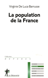 Virginie De Luca Barrusse - La population de la France.