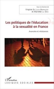 Virginie De Luca Barrusse et Mariette Le Den - Les politiques de l'éducation à la sexualité en France - Avancées et résistances.