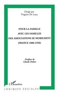 Virginie de Luca - Pour la famille, avec les familles, des associations se mobilisent - France, 1880-1950.