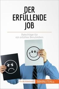 Virginie De Lutis et  Sarah Mareike Lobeck - Der erfüllende Job - Ratschläge für ein erfülltes Berufsleben.