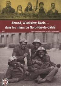 Virginie Debrabant - Ahmed, Wladislaw, Dario... dans les mines du Nord-Pas-de-Calais.