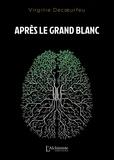 Virginie Decoeurfeu - Après le Grand Blanc.