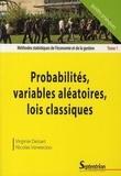 Virginie Delsart et Nicolas Vaneecloo - Méthodes statistiques de l'économie et de la gestion - Tome 1, Probabilités, variables aléatoires, lois classiques.