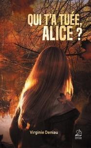 Virginie Deniau - Qui t'a tuée, Alice ?.