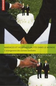 Virginie Descoutures et Marie Digoix - Mariages et homosexualités dans le monde - L'arrangement des normes familiales.