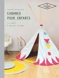 Virginie Desmoulins - Cabanes pour enfants - 15 projets à réaliser soi-même.