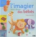 Virginie Desmoulins - L'imagier tout doux des bébés.