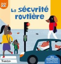 Virginie Desmoulins et Olivia Cosneau - La sécurité routière.