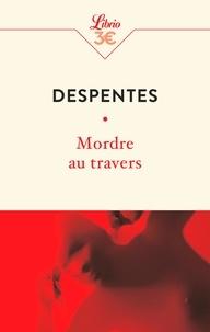 Virginie Despentes - Mordre au travers.
