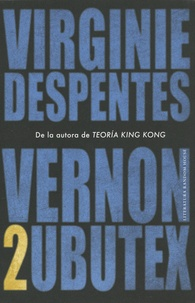 Virginie Despentes - Vernon Subutex Tome 2 : .