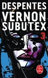 Virginie Despentes - Vernon Subutex Tome 3 : .