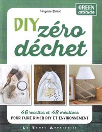 Virginie Dillot - DIY zéro déchet - 46 recettes et 48 créations pour faire rimer DIY et environnement. Green attitude.
