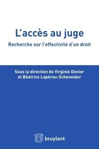 Virginie Donier et Béatrice Lapérou-Scheneider - L'accès au juge - Recherche sur l'effectivité d'un droit.
