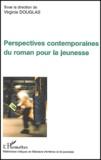 Virginie Douglas et  Collectif - Perspectives contemporaines du roman pour la jeunesse.