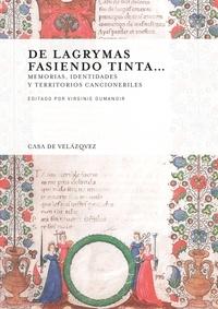 Virginie Dumanoir - De lagrymas fasiendo tinta... - Memorias, identitades y territorios cancioneriles.