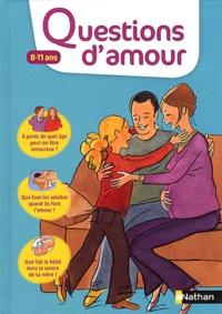 Virginie Dumont et Serge Montagnat - Questions d'amour 8-11 ans.