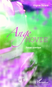 Virginie Durand - Ange movie - Roman quantique.