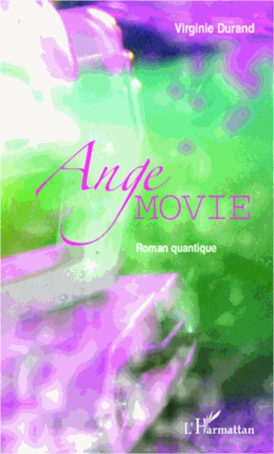 Ange movie. Roman quantique