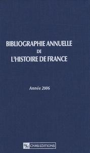 Bibliographie annuelle de lhistoire de France - Année 2006 (du cinquième siècle à 1958).pdf