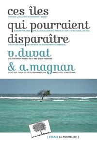 Virginie Duvat et Alexandre Magnan - Ces îles qui pourraient disparaître.