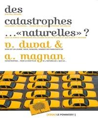 """Virginie Duvat et Alexandre Magnan - Des catastrophes. """"naturelles"""" ?."""